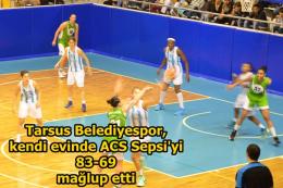 Tarsus Belediyespor, kendi evinde ACS Sepsi'yi 83-69 mağlup etti