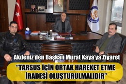 Akdeniz'den Başkan Murat Kaya'ya Ziyaret
