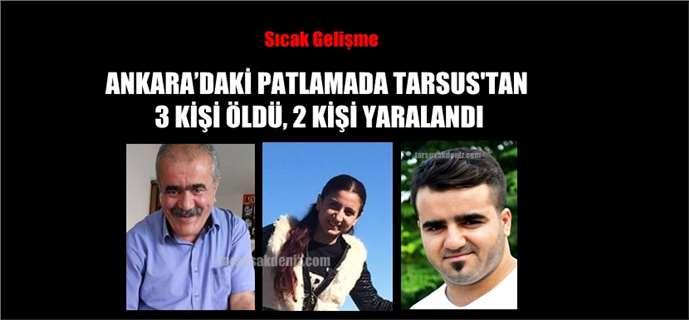 Ankara'daki Patlamada Tarsus'tan 3 Kişi Öldü, 2 Kişi Yaralandı