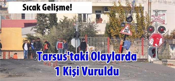 Tarsus'taki sokak eylemlerinde 1 kişi daha vuruldu