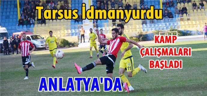 Tarsus İdmanyurdu, ara kamp dönemi için Antalya'da