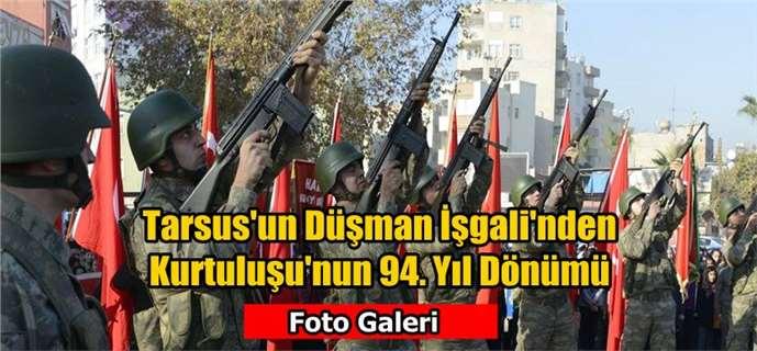Tarsus'un düşman işgalinden kurtuluşunun 94'ncü yıldönümü törenlerle kutlandı