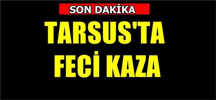 Tarsus'ta kaza: Ali Özkan öldü