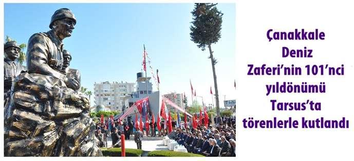 Çanakkale Deniz Zaferi'nin 101'nci yıldönümü Tarsus'ta törenlerle kutlandı