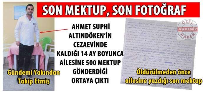 Suphi Altındöken'in son fotoğrafı ve son mektubu ailesine ulaştı