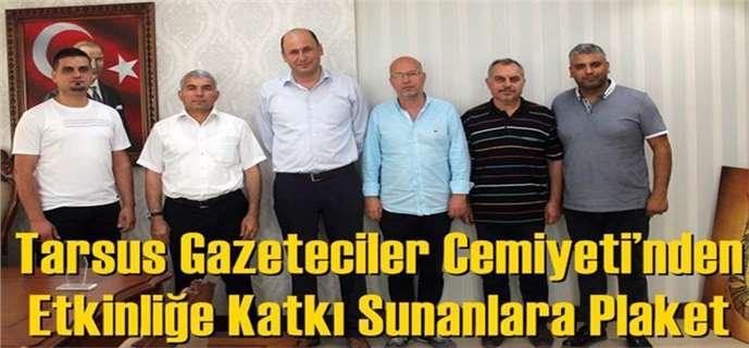 """Tarsus Gazeteciler Cemiyeti'nden """"Teşekkür"""" Plaketleri"""