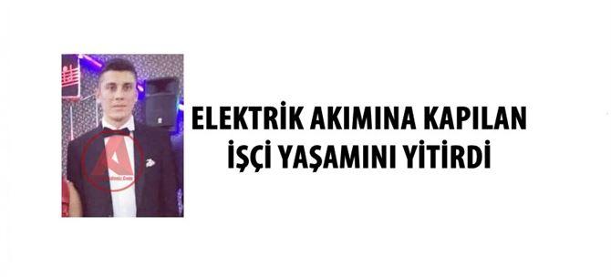 Tarsus'ta elektrik akımına kapılan işçi yaşamını yitirdi