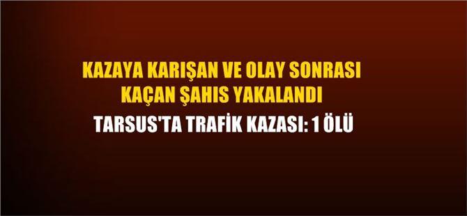 Tarsus'ta feci kaza:  1 ölü