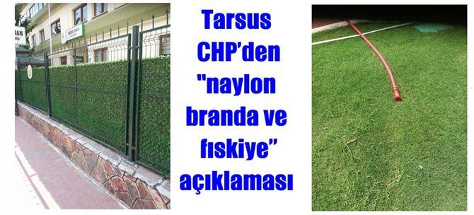 """Tarsus CHP'den naylon """"branda ve fıskiye"""" açıklaması"""