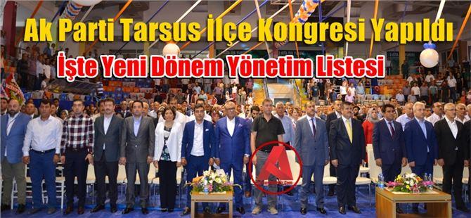 Ak Parti Tarsus Kongresi Yapıldı, İşte Yeni Yönetim Listesi