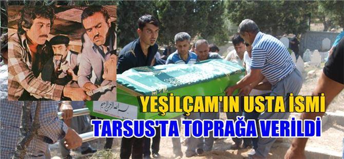 Türk Sinemasının Emektarı Tevfik Şen, Tarsus'ta Toprağa Verildi