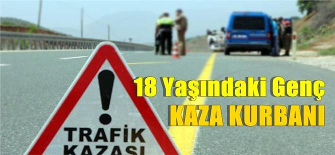 Mersin'de 18 yaşındaki genç kaza kurbanı