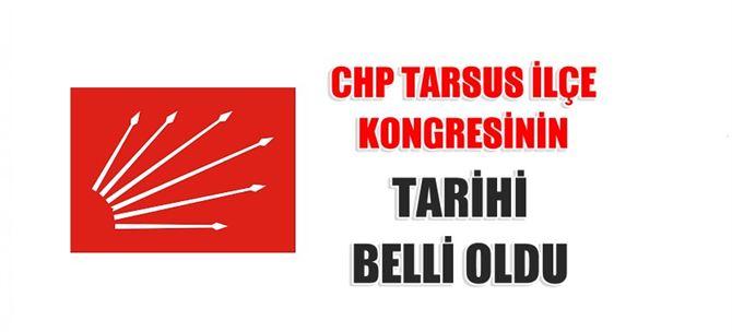 CHP Tarsus İlçe Kongresinin tarihi belli oldu