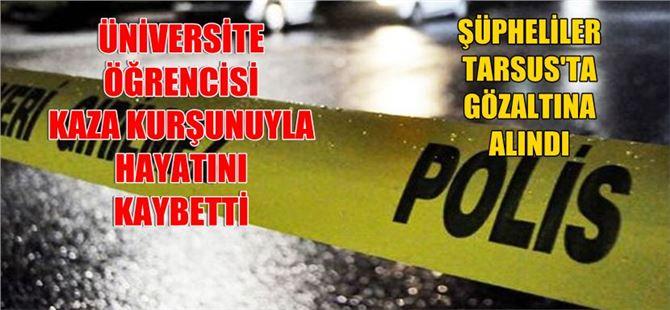 Mersin'de 2 grup kavga etti, olayla ilgisiz üniversiteli öldü