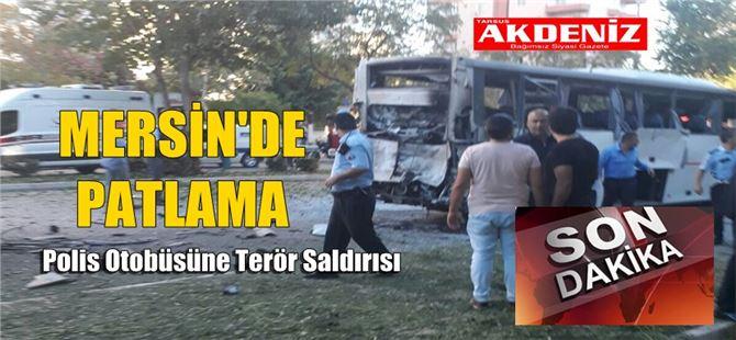 Mersin'de polis otobüsüne bombalı saldırı