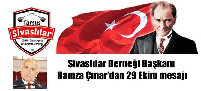Sivaslılar Derneği Başkanı Hamza Çınar'dan 29 Ekim mesajı