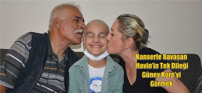 Kanserle Savaşan Havin'in Tek Dileği Güney Kore'yi Görmek