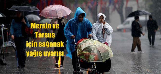 Mersin ve Tarsus için şiddetli yağış uyarısı