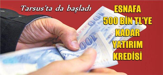 Esnafa 500 Bin TL'ye Kadar Yatırım Kredisi