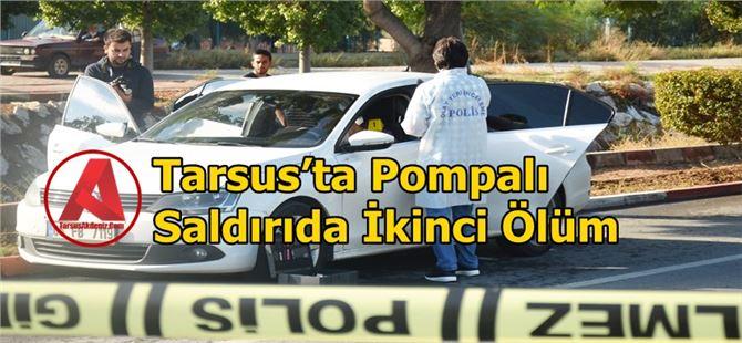 Tarsus'ta Pompalı Saldırıda İkinci Ölüm