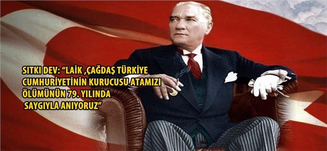 Sıtkı Dev'den 10 Kasım Mesajı