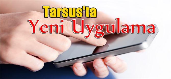Tarsus Belediyesi Gelirler Müdürlüğü'nden Yeni Bir Uygulama