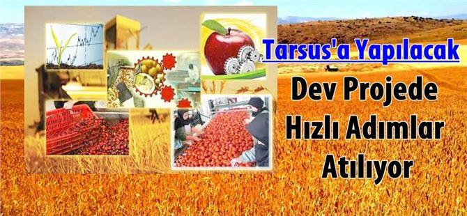 Tarsus'a Yapılacak Dev Projede Hızlı Adımlar Atılıyor
