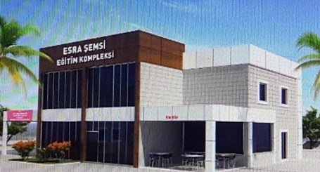 Esra Şemsi Eğitim Kompleksi Açılıyor