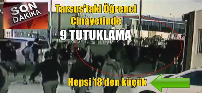 Tarsus'taki öğrenci cinayetinde 9 tutuklama