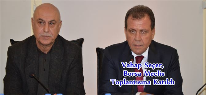 CHP'li Vahap Seçer, Borsa Meclis Toplantısına Katıldı