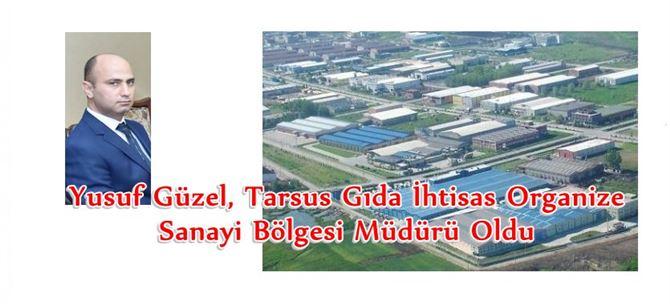 Yusuf Güzel, Tarsus Gıda İhtisas Organize Sanayi Bölgesi Müdürü Oldu