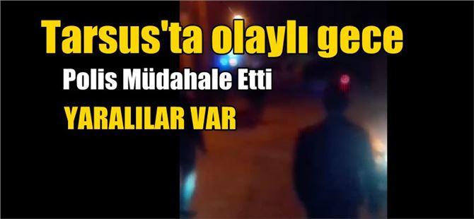 Tarsus'ta mahallede çıkan kavgaya polis müdahale etti