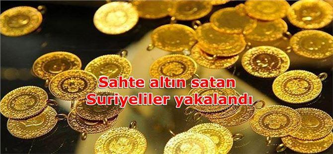 Sahte altın satan Suriyeliler yakalandı