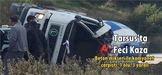 Beton mikseri ile kamyonet çarpıştı: 1 ölü, 3 yaralı