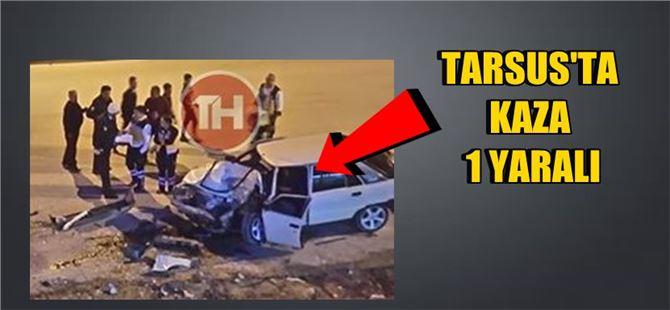 Tarsus'ta trafik kazası 1 yaralı