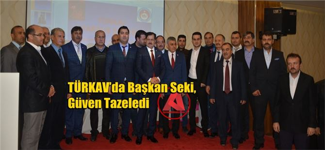 TÜRKAV'da Başkan Seki, Güven Tazeledi