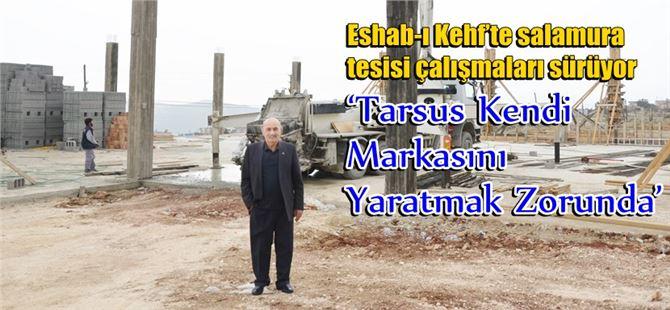 Eshab-ı Kehf'te salamura tesisi çalışmaları sürüyor