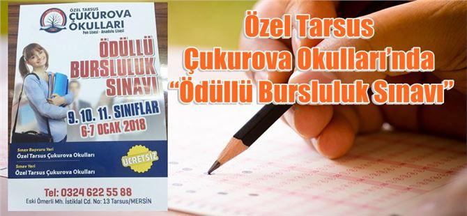 """Özel Tarsus Çukurova Okulları'nda """"Ödüllü Bursluluk Sınavı"""""""