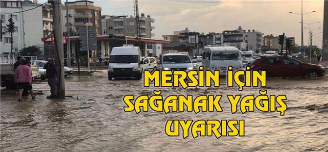 Pazar günü için Mersin'e sağanak yağış uyarısı!