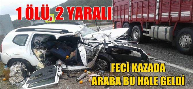 Feci Kazada Araba Hurdaya Döndü: 1 ölü, 2 yaralı