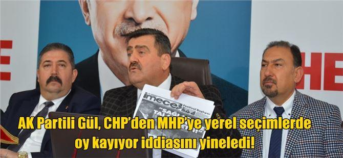 AK Partili Gül, CHP'den MHP'ye yerel seçimlerde oy kayıyor iddiasını yineledi!