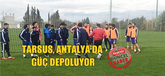 Tarsus, Antalya'da Güç Depoluyor