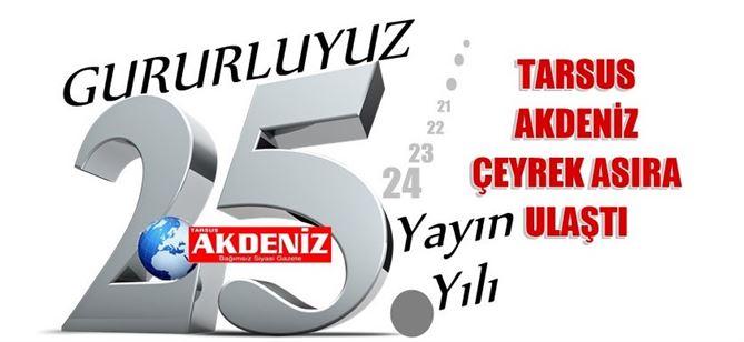 Tarsus Akdeniz Gazetesi 25 Yaşında