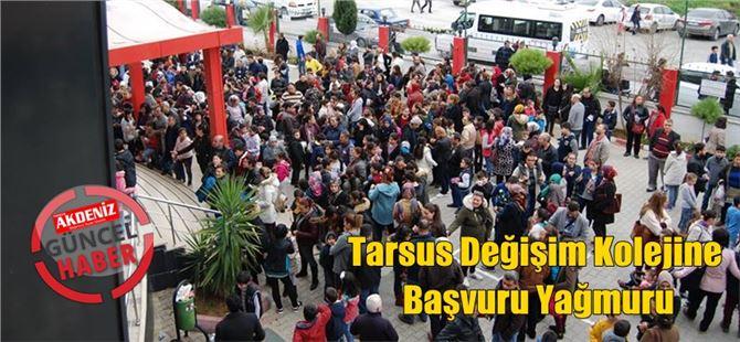 Tarsus Değişim Kolejine Başvuru Yağmuru