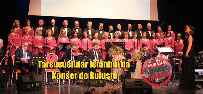 Tarsususlular İstanbul'da Konser'de Buluştu