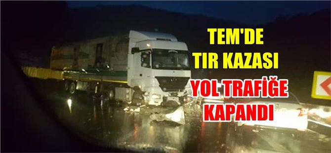 Pozantı-Tarsus TEM otoyolunda TIR kazası