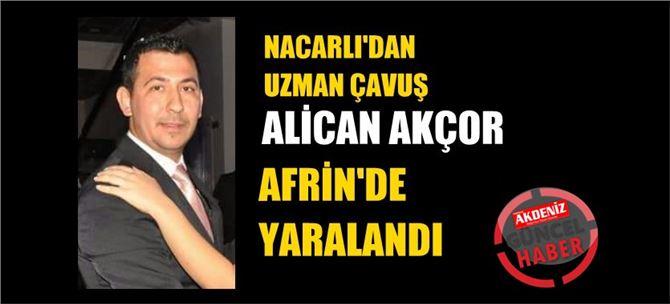 Uzman Çavuş Alican Akçor Afrin'de yaralandı