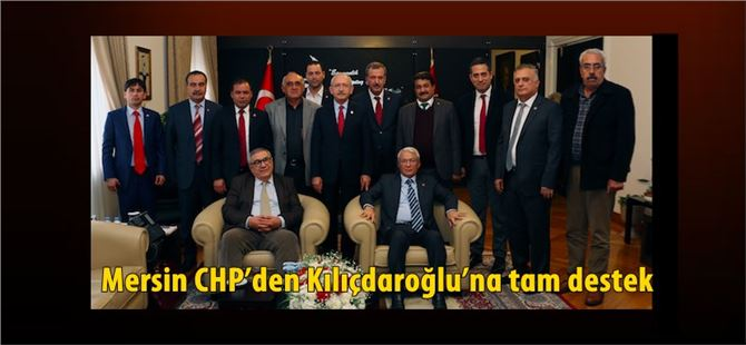 Mersin CHP'den Kılıçdaroğlu'na tam destek