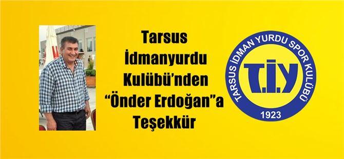 """Tarsus İdmanyurdu Kulübü'nden """"Önder Erdoğan""""a Teşekkür"""
