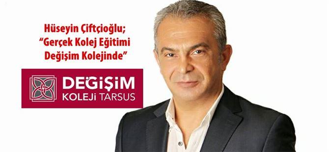 """Hüseyin Çiftçioğlu; """"Gerçek Kolej Eğitimi Değişim Kolejinde"""""""